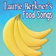 Laurie berkner's food songs cover image