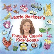 Laurie berkner's favorite classic kids' songs cover image