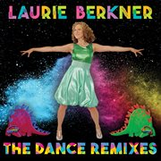 Laurie Berkner: the dance remixes cover image