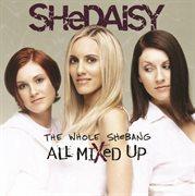 The Whole Shebang - All Mixed up