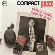 Compact Jazz: Charlie Parker Plays the Blues