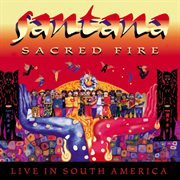 Sacred fire: santana live in south america cover image