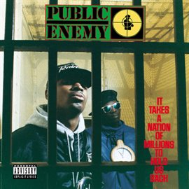 It Takes A Nation Of Millions To Hold Us Back / Public Enemy
