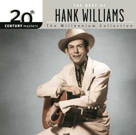 20th Century Masters: The Millennium Collection: Best Of Hank Williams