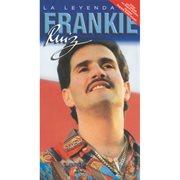 Frankie Ruiz La Leyenda