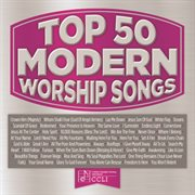 Top 50 Modern Worship Songs