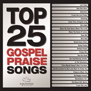 Top 25 Gospel Praise & Worship Songs