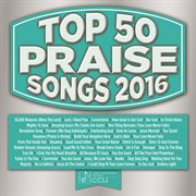 Top 50 Praise Songs 2016
