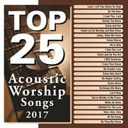 Top 25 acoustic worship songs 2017 cover image