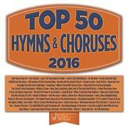 Top 50 Hymns & Choruses, 2016