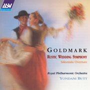Goldmark: Rustic Wedding Symphony / Sakuntala Overture
