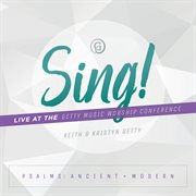 Sing! Psalms: Ancient + Modern (live at the Getty Music Worship Conference)