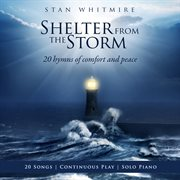 Shelter in the storm : 20 hymns of comfort and peace cover image