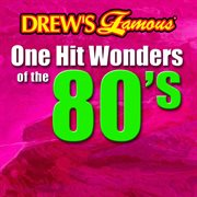 Drew's famous one hit wonders of the 80's cover image
