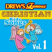 Drew's famous christian kids songs vol. 1 cover image