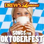 Drew's famous songs for oktoberfest