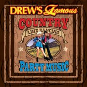 Drew's famous country line dancing party music cover image
