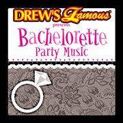 Drew's famous presents bachelorette party music cover image