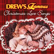 Drew's famous christmas love songs cover image