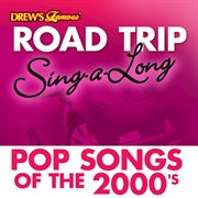 Drew's famous road trip sing-a-long: pop songs of the 2000's cover image