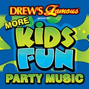 Drew's famous presents more kids fun party music cover image