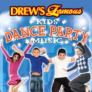Drew's famous kids dance party music cover image