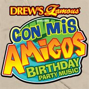 Drew's famous presents con mis amigos birthday party music cover image