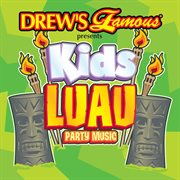 Drew's famous presents kids luau party music cover image
