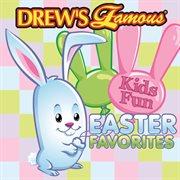Drew's Famous Kids Fun Easter Favorites