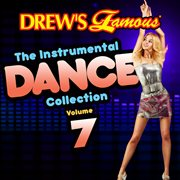 Drew's famous the instrumental dance collection (vol. 7). Vol. 7 cover image