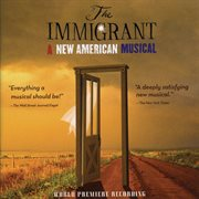 The immigrant: a new American musical cover image