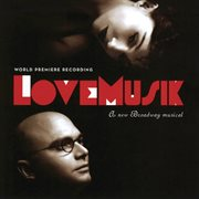 LoveMusik: a new Broadway musical cover image