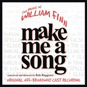 Make me a song : the music of William Finn cover image