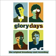 Glory days: the original Broadway cast recording cover image