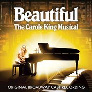Beautiful - the Carole King Musical (original Broadway Cast Recording / 2014)