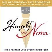 Himself and Nora (2016 Off-broadway Cast Recording / Live From the Minetta Lane Theatre, Nyc)
