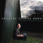 Thirteen stories down: the songs of Jonathan Reid Gealt cover image
