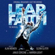 Leap of Faith: the Musical (original Broadway Cast Recording)