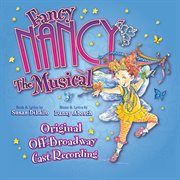 Fancy Nancy the Musical (original Off-broadway Cast Recording)