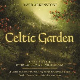 Celtic Garden: A Celtic Tribute To The Music Of Sarah Brightman, Enya, Celtic Woman, Secret Garden A