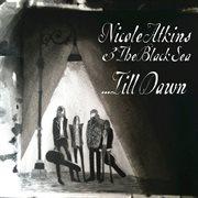 Nicole Atkins & the Black Sea... Till Dawn (live)