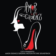 Amor cronico (original motion picture soundtrack)