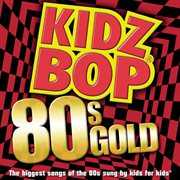 Kidz Bop 80s Gold