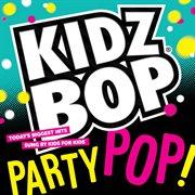 Kidz Bop Party Pop