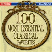 100 most essential classical favorites cover image