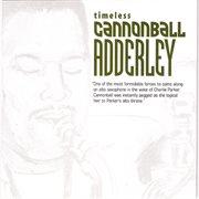 Timeless Cannonball Adderley