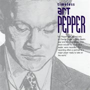 Timeless Art Pepper