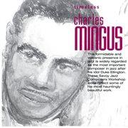 Timeless Charles Mingus