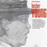 Timeless: Lester Young