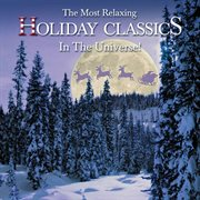 The most relaxing holiday classics in the universe! cover image